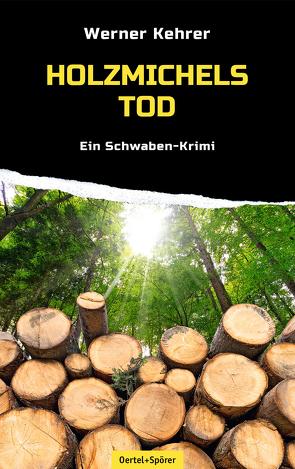 Holzmichels Tod von Kehrer,  Werner
