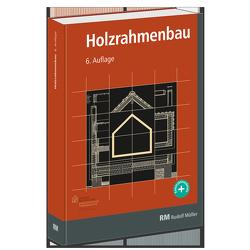 Holzrahmenbau, 6. Auflage von Holzbau Deutschland, Horn,  Gerrit