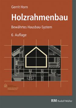 Holzrahmenbau, 6. Auflage – mit Download von Horn,  Gerrit
