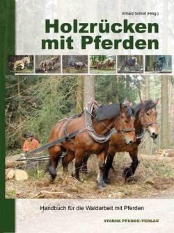 Holzrücken mit Pferden von Schroll,  Erhard