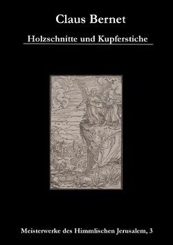 Holzschnitte und Kupferstiche von Bernet,  Claus