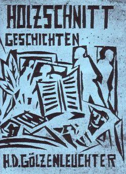 Holzschnittgeschichten von Gölzenleuchter,  H.D., Gölzenleuchter,  Valentina, Ribbrock,  Gerhard