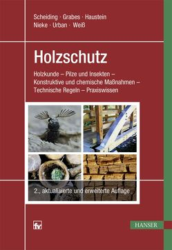 Holzschutz von Grabes,  Peter, Haustein,  Tilo, Haustein,  Vera, Nieke,  Norbert, Scheiding,  Wolfram, Urban,  Harald, Weiss,  Björn