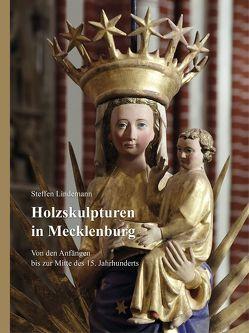Holzskulpturen in Mecklenburg – Von den Anfängen bis zur Mitte des 15. Jahrhunderts von Lindemann,  Steffen