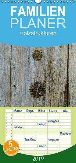 Holzstrukturen – Familienplaner hoch (Wandkalender 2019 , 21 cm x 45 cm, hoch) von Hampe,  Gabi
