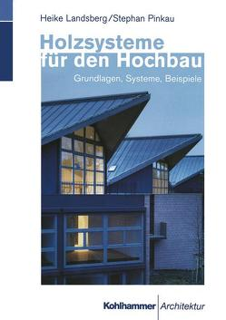 Holzsysteme für den Hochbau von Landsberg,  Heike, Pinkau,  Stephan