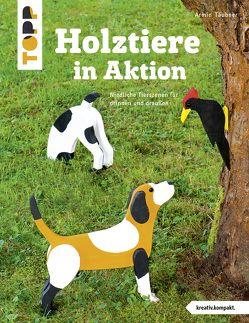 Holztiere in Aktion (kreativ.kompakt) von Täubner,  Armin