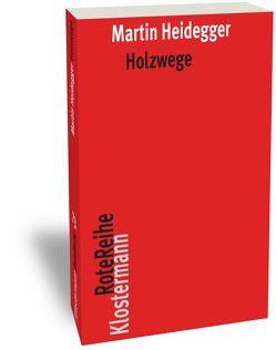 Holzwege von Heidegger,  Martin, Herrmann,  Friedrich-Wilhelm von