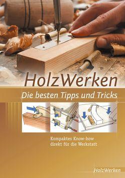 HolzWerken Die besten Tipps und Tricks von HolzWerken
