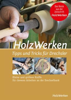 HolzWerken – Tipps & Tricks für Drechsler von Vincentz Network GmbH & Co. KG