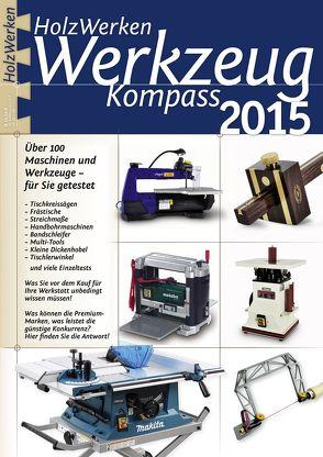 HolzWerken Werkzeug Kompass 2015 von Redaktion HolzWerken