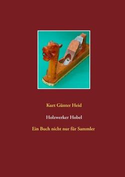 Holzwerker Hobel von Heid,  Kurt- Günter