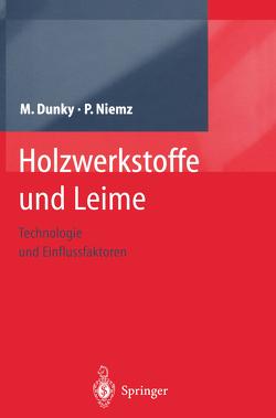 Holzwerkstoffe und Leime von Dunky,  Manfred, Niemz,  Peter