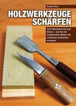 Holzwerkzeuge schärfen von Dick,  Rudolf