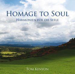 Homage to Soul. Harmonien für die Seele von Kenyon,  Tom