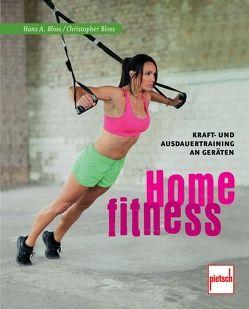 Home Fitness von Bloss,  Hans A., Bloss,  Isabel, Krakowski-Roosen,  Holger
