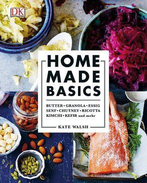 Home made basics von Walsh,  Kate