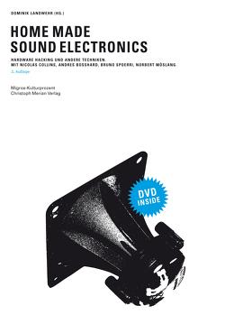 Home Made Sound Electronics von Landwehr,  Dominik