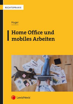 Home Office und mobiles Arbeiten von Huger,  Martin