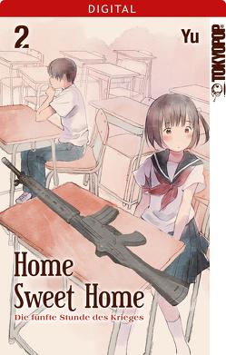 Home Sweet Home – Die fünfte Stunde des Krieges 02 von Yu