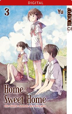 Home Sweet Home – Die fünfte Stunde des Krieges 03 von Yu