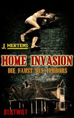 Home Invasion von Mertens,  J.