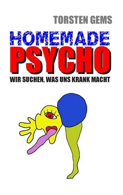 Homemade Psycho von Gems,  Torsten