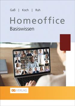 Homeoffice von Gaß,  Peter, Koch,  Dr. Christian, Ruh,  Dr. Sabine Theadora