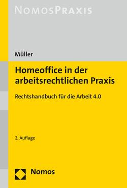 Homeoffice in der arbeitsrechtlichen Praxis von Müller,  Stefan