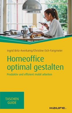 Homeoffice optimal gestalten von Britz-Averkamp,  Ingrid, Eich-Fangmeier,  Christine