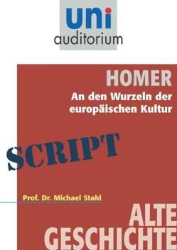 Homer – An den Wurzeln der europäischen Kultur von Stahl,  Michael