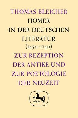 Homer in der deutschen Literatur von Bleicher,  Thomas