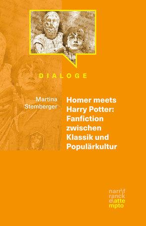 Homer meets Harry Potter: Fanfiction zwischen Klassik und Populärkultur von Stemberger,  Martina