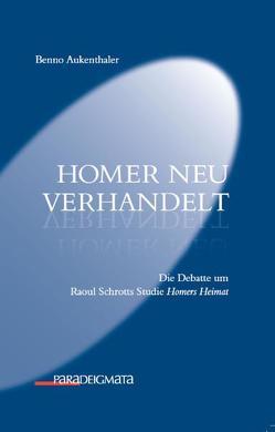 Homer neu verhandelt von Aukenthaler,  Benno