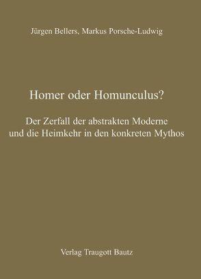 Homer oder Homunculus? von Bellers ,  Jürgen, Porsche-Ludwig,  Markus