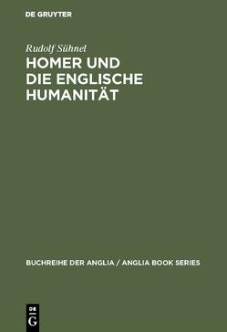 Homer und die englische Humanität von Sühnel,  Rudolf