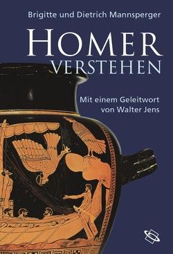 Homer verstehen von Jens,  Walter, Mannsperger,  Brigitte, Mannsperger,  Dietrich
