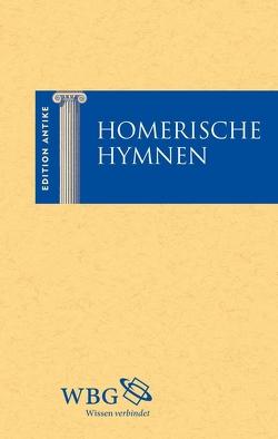 Homerische Hymnen von Baier,  Thomas, Bernays,  Ludwig, Brodersen,  Kai, Deitz,  Luc, Hose,  Martin