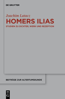 Homers Ilias von Greub,  Thierry, Greub-Fracz,  Krystyna, Latacz,  Joachim, Schmitt,  Arbogast