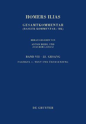 Homers Ilias. Zweiundzwanzigster Gesang (X) / Text und Übersetzung von Latacz,  Joachim, West,  Martin L.