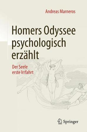 Homers Odyssee psychologisch erzählt von Marneros,  Andreas