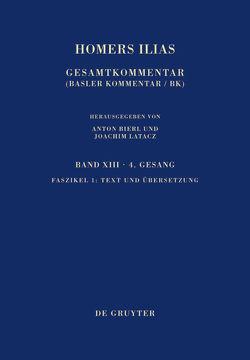 Homerus: Homers Ilias. Vierter Gesang / Text und Übersetzung von Latacz,  Joachim, West,  Martin