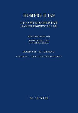 Homerus: Homers Ilias. Zweiundzwanzigster Gesang (X) / Text und Übersetzung von Latacz,  Joachim, West,  Martin L.