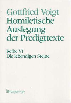 Homiletische Auslegung der Predigttexte – Neue Folge / Die lebendigen Steine von Voigt,  Gottfried