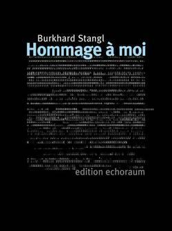 Hommage à moi. von Stangl,  Burkhard