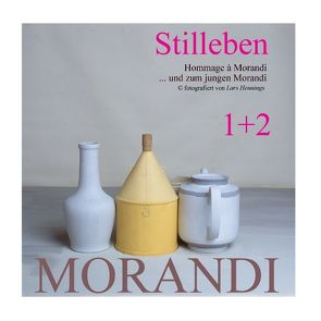 Hommage à Morandi und zum jungen Morandi von Hennings,  Lars