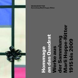 Hommage an das Quadrat. Werke aus der Sammlung Marli Hoppe-Ritter, 1915-2009 von Hoppe-Ritter,  Marli, Ridler,  Gerda, Ritter,  Museum, Weidemann,  Kurt, Willert,  Barbara