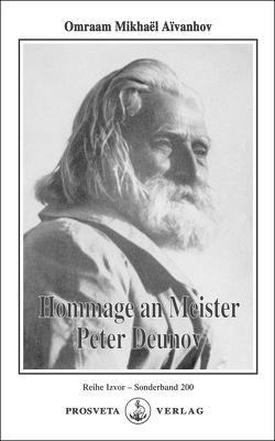 Hommage an Meister Peter Deunov von Aivanhov,  Omraam Mikhael