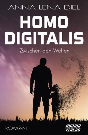 Homo Digitalis von Diel,  Anna Lena