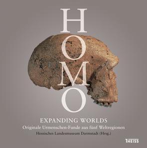 Homo – Expanding Worlds von Lordkipanidze,  David, Mankell,  Henning, Sandrock,  Oliver, Schmitz,  Ralf, Schrenk,  Friedemann, Scobel,  Gert